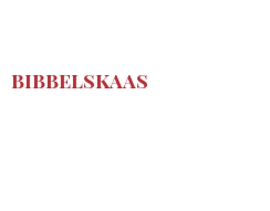 Cheeses of the world - Bibbelskaas