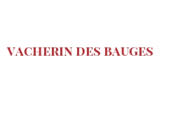 Cheeses of the world - Vacherin des Bauges
