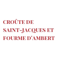 Recipe Croûte de saint-jacques et Fourme d'Ambert