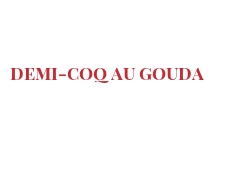 Recipe Demi-coq au Gouda