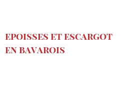 Recipe Epoisses et escargot en bavarois