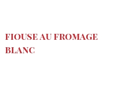 Recette Fiouse au fromage blanc