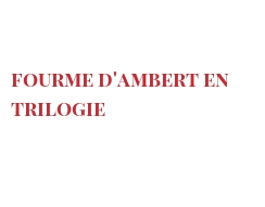 Recipe Fourme d'Ambert en trilogie
