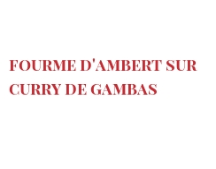 Recipe Fourme d'Ambert sur Curry de gambas