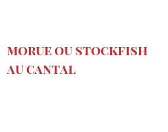 Recipe Morue ou stockfish au Cantal