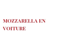 Recipe Mozzarella en voiture