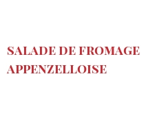 Recipe Salade de fromage appenzelloise