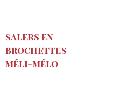 Recipe Salers en brochettes méli-mélo