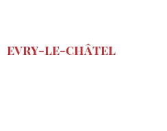 Cheeses of the world - Evry-le-Châtel