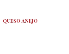 Cheeses of the world - Queso anejo