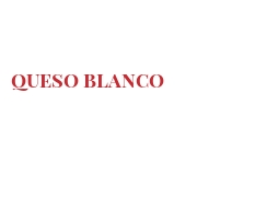 Cheeses of the world - Queso blanco