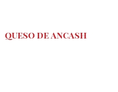 Cheeses of the world - Queso de Ancash