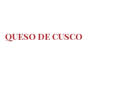 Cheeses of the world - Queso de Cusco