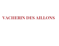 Cheeses of the world - Vacherin des Aillons