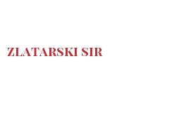 Cheeses of the world - Zlatarski sir